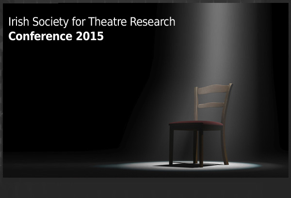 Irish-Society-for-Theatre-Research-Conference-2015